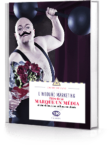 Livre blanc inbound marketing : faire de sa marque un média et transformer son audience en clients