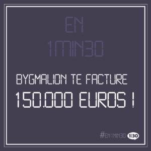En 1min30, Bygmalion te facture 150.000 euros !