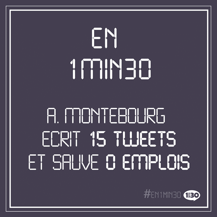 En 1min30, A. Montebourg écrit 15 tweets et sauve 0 emplois