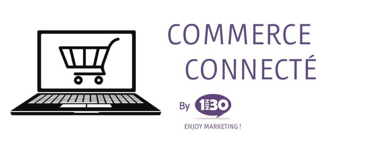 Définition de Commerce Connecté
