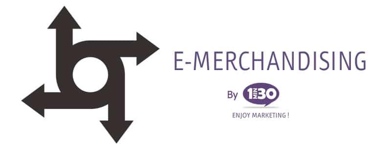 La définition de l'e-merchandising