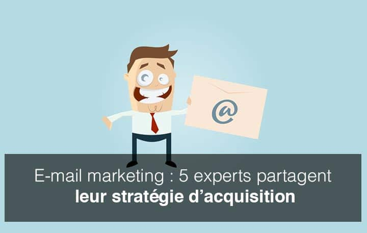 L'email marketing par 5 experts
