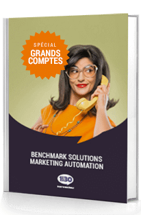 Benchmark des solutions de Marketing Automation Grands Comptes
