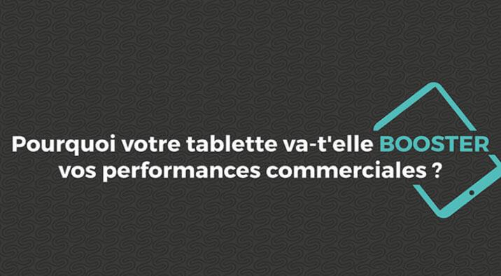 Infographie : pourquoi votre tablette va booster votre performance commerciale