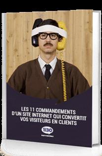 Les 11 commandements d'un site internet qui convertit vos visiteurs en clients