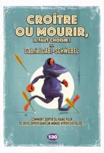 """Hypercroissance. Couverture du livre """"Croître ou Mourir, il faut choisir !"""" de Gabriel Dabi-Schwebel"""