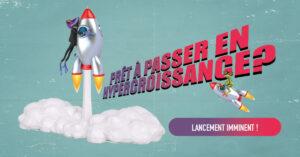 Nouvelle offre Plus d'1min30 – lancement le 11 juin 2018 sur hypercroissance.fr