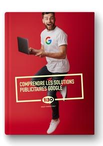 Comprendre les solutions publicitaires de Google