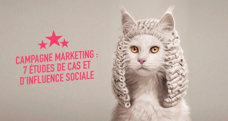 Campagne marketing : 7 études de cas et d'influence sociale