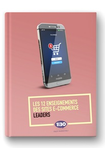 Les 12 enseignements des sites e-commerce leaders
