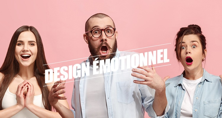 Design émotionnel : susciter des émotions c'est gagner des clients