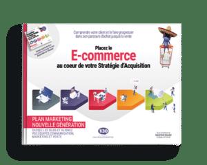 Placez le E-commerce au cœur de votre Stratégie d'Acquisition