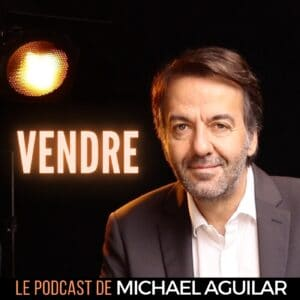 [Tribune] Michael AGUILAR nous présente son nouveau podcast VENDRE !