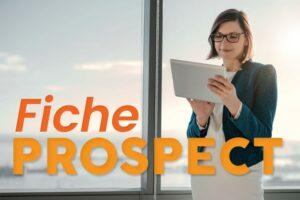 Comment réaliser une fiche prospect ?