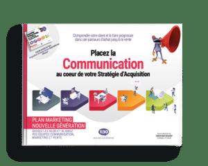 Placez la Communication au cœur de votre Stratégie d'Acquisition
