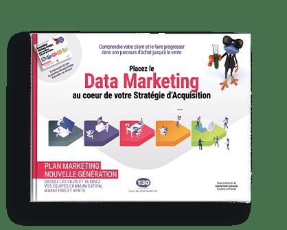 Placez le Data Marketing au cœur de votre Stratégie d'Acquisition