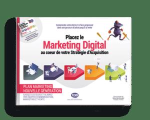 Placez le Marketing Digital au cœur de votre Stratégie d'Acquisition