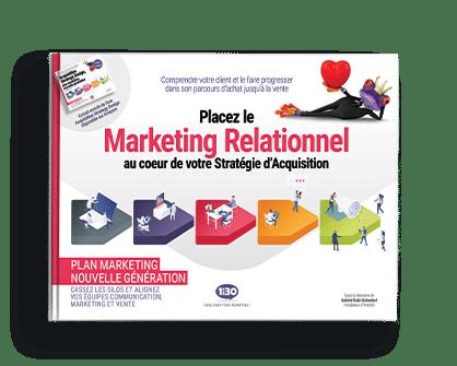 Placez le Marketing Relationnel au cœur de votre Stratégie d'Acquisition