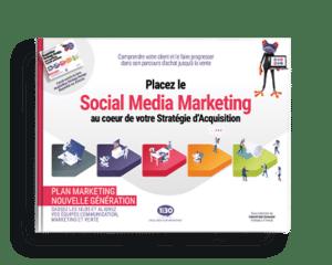 Placez le Social Media Marketing au cœur de votre Stratégie d'Acquisition